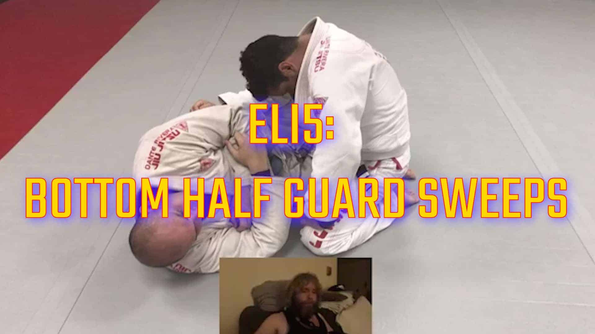[VIDEO] ELI5: Bottom Half Guard Sweeps FB Live Discussion